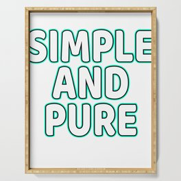 Fan of Simple? Fan of Pure? You can have both on through this awesome and terrific tee! Grab it now! Serving Tray