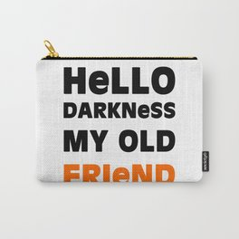 Hello Darkness Carry-All Pouch