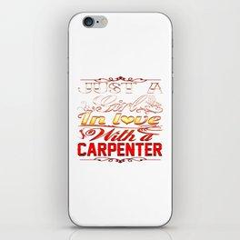 In love with a CARPENTER iPhone Skin