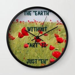 Earth is art Wall Clock