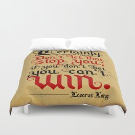 Certainly the game is rigged. Duvet Cover