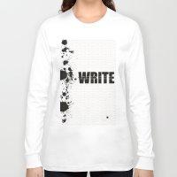 write Long Sleeve T-shirts featuring Write by Valeri Kimbro