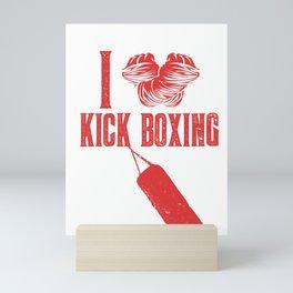 I Love Kickboxing Gift  Idea for Kickboxer Mini Art Print