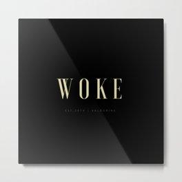 Woke 1 Dark Metal Print