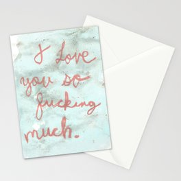 I Love You So Fucking Much Stationery Cards