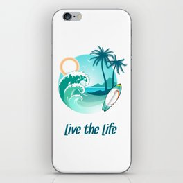 Surfer's Live The Life Motivational Inspirational T-Shirt iPhone Skin