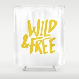 Wild and Free - Sunshine Shower Curtain