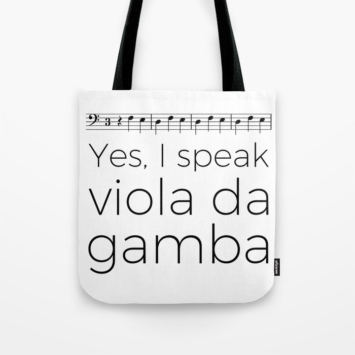 I speak viola da gamba Tote Bag
