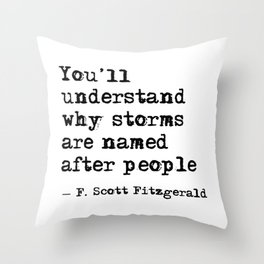 You'll understand why storms are named after people Throw Pillow