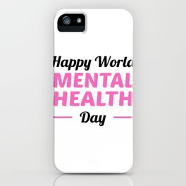 Happy World Mental Health Day Cunselor Therapist Gift iPhone Case