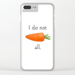 I Do Not Carrot All Clear iPhone Case