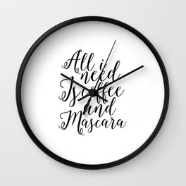 Printable Quote,Coffee Sign, Mascara Quote,Girls Room Decor,Girly Print,Quote Prints,Makeup Art Wall Clock