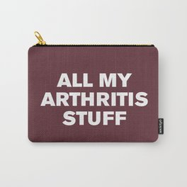 All My Arthritis Stuff (Tawny Port) Carry-All Pouch
