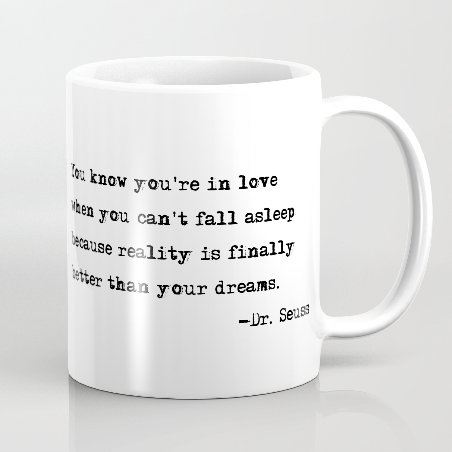 You Know You Re In Love Dr Seuss Quote Coffee Mug By Quoteme Society6