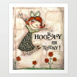 Hooray for Today - by Diane Duda Art Print