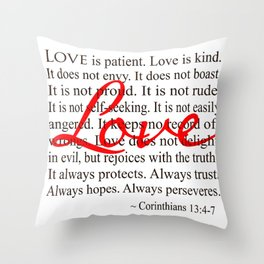 Love is Patient, Love is Kind. Throw Pillow