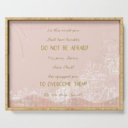 Be not Afraid...... Serving Tray
