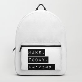 Make Today Amazing Backpack