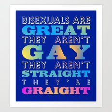 Bisexuals Are Great! Art Print