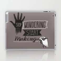 Stop Wondering Start Making Laptop & iPad Skin