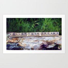 follow your dreams 2 Art Print