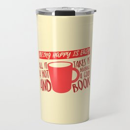 Being Happy is Easy (Hot Beverage & Books) Travel Mug