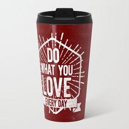 Do What You Love Everyday Travel Mug