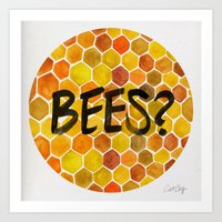 bees Art Prints featuring BEES? by Cat Coquillette