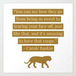 Tiger King - Carole Baskin quote #002 Art Print