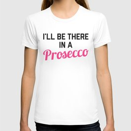 In A Prosecco Funny Quote T-shirt