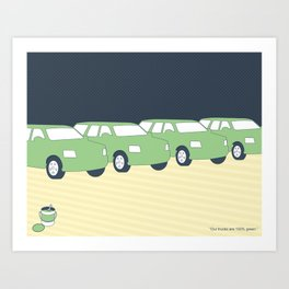 """""""Our trucks are 100% green."""" Art Print"""