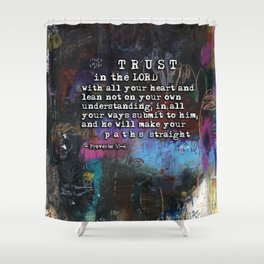 Proverbs 3:5-6  Christian Inspired Bible Verse Scripture Art by Michel Keck Shower Curtain