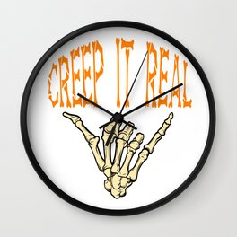 "A Real Tee For A Dope You Saying ""Creep It Real"" T-shirt Design Skeletal Bones Hand Skeleton Swag Wall Clock"