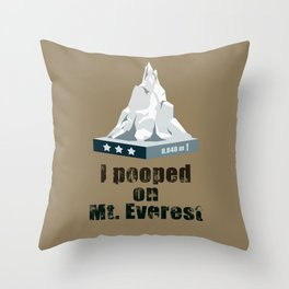 I Pooped on Mt. Everest Throw Pillow
