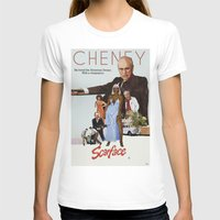 scarface T-shirts featuring Cheney Scarface by vipez