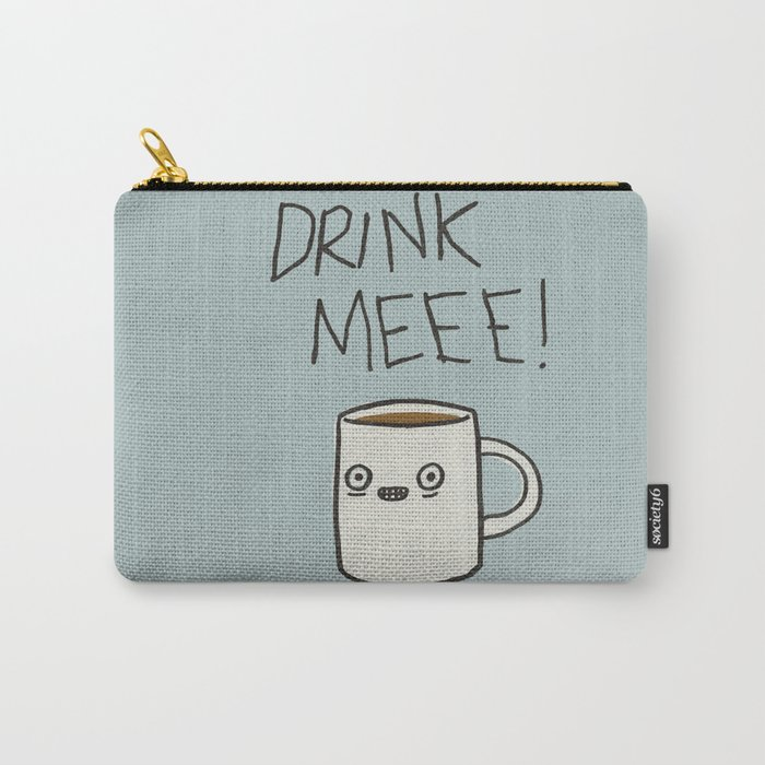 Drink Me Coffee Carry-All Pouch