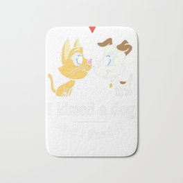 I-Kissed-A-Dog-And-I-Liked-It-T-Shirt Bath Mat