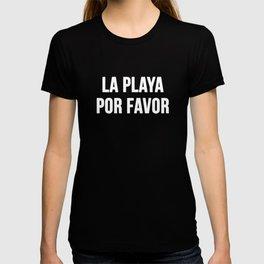 La Playa Por Favor T-shirt