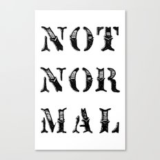 NOT NOR MAL Canvas Print