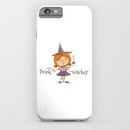Drink Up Witches! iPhone Case