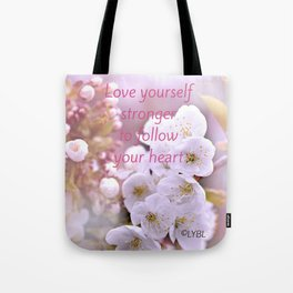 Love yourself  Follow Your Heart Tote Bag