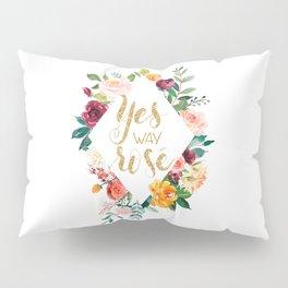 Yes Way Rosé Pillow Sham