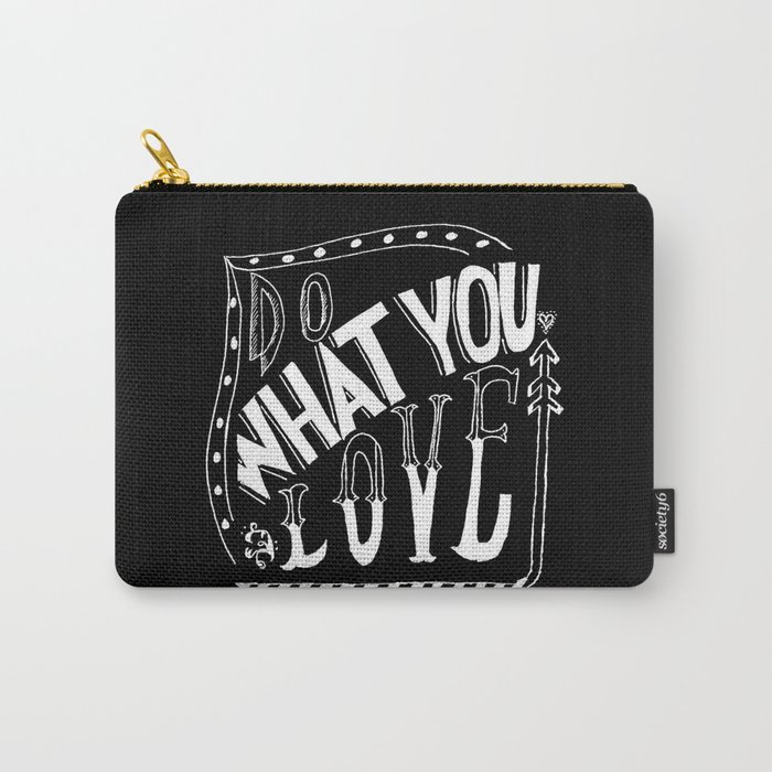 Do What You Love - LETTERING QUOTE Carry-All Pouch