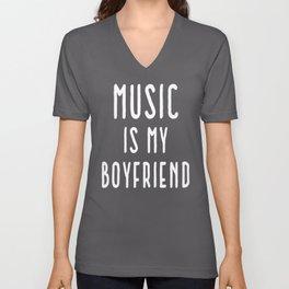 Music Is Boyfriend Quote Unisex V-Neck