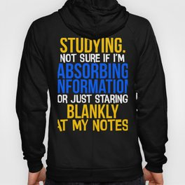 Student Gift Studying Absorbing Information or Staring Blankly at Notes Hoody