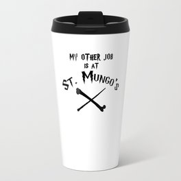 My Other Job is at St. Mungo's Travel Mug