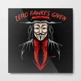Zero Fawkes Given Guy Fawkes Mask Metal Print