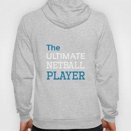 Ultimate Netball Player Athlete Workout T-Shirt Hoody
