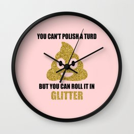 You can't polish a turd funny quote Wall Clock
