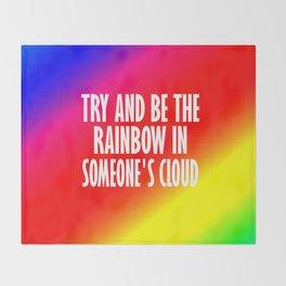 try be someones rainbow Throw Blanket